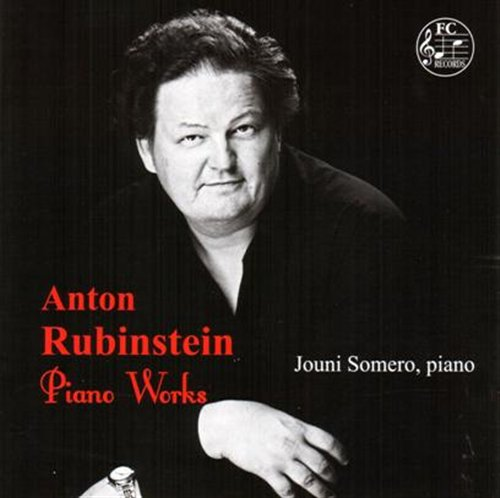 Anton Rubinstein / Piano Works / Jouni Somero