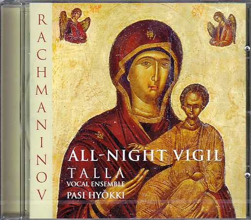 Sergei Rachmaninov / All-Night Vigil // Talla Vocal Ensemble / Pasi Hyökki