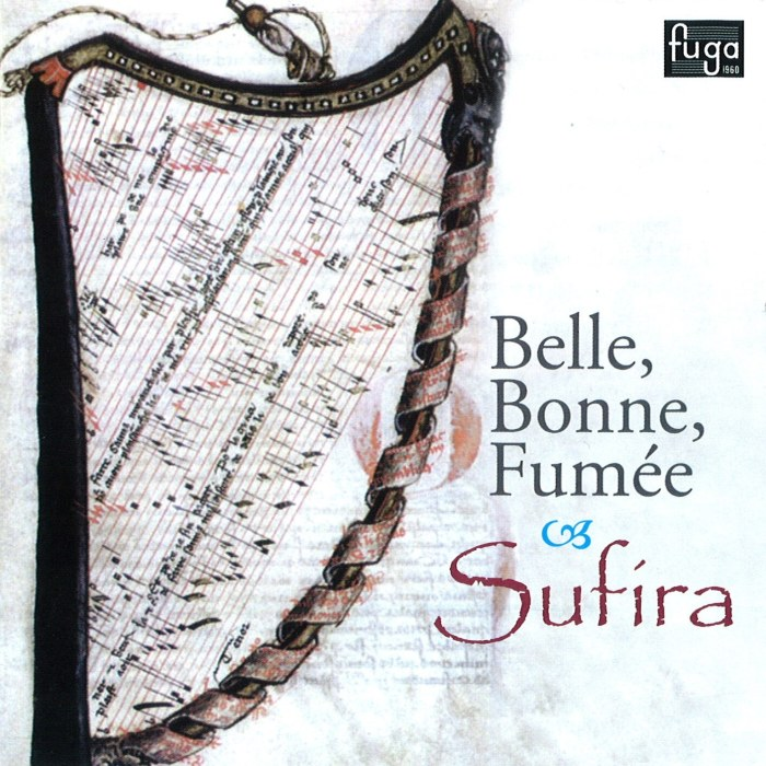 Sufira / Belle, Bonne, Fumée // Guillaume Dufay / Baude Cordier / Gacian Reyneau / Jacon de Senleches / Paolo da Firenze / John Dunstable / James Wood / Johannes Simon Hasprois / Matheus de Perusio