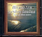 Tunnelmakuvia luonnosta, osa I / Hiljaisten vesien laulua / Lyrical Pictures of Nature, vol. I / Songs of Silent Waters