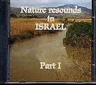 Nature Resounds in Israel Part I