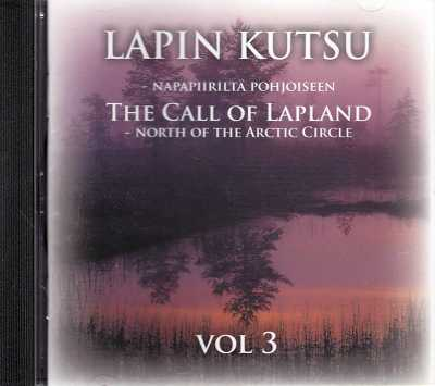 Lapin kutsu / Napapiiriltä pohjoiseen vol. 3 / The Call of Lapland / North of the Arctic Circle vol. 3