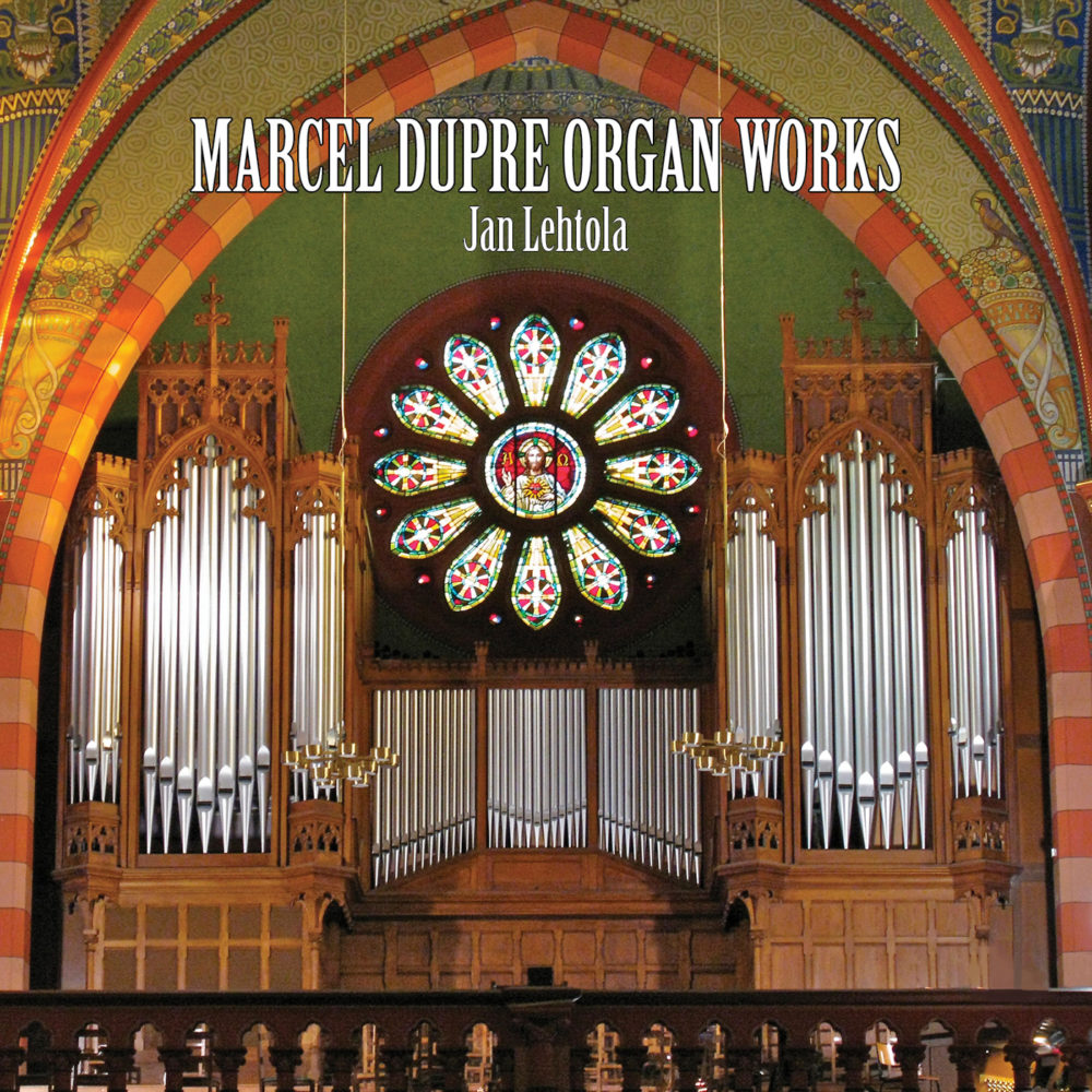 Marcel Dupré / Organ Works // Jan Lehtola