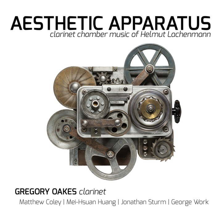 Helmut Lachenmann / Aesthetic Apparatus: Clarinet Chamber Music // Gregory Oakes