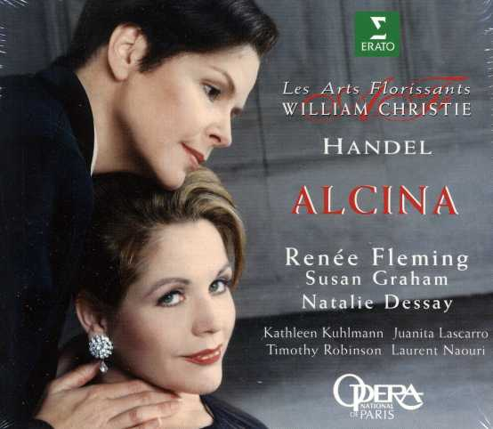 Georg Friedrich Händel / Alcina / Renée Fleming / Susan Graham / Natalie Dessay / Les Arts Florissants / William Christie
