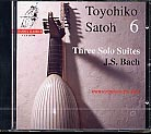 Three Solo Suites / J.S. Bach /  Transcriptions for Lute , Vol. 6 / Toyohiko Satoh