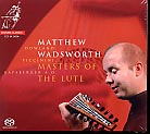 Matthew Wadsworth / Masters of the Lute / SACD