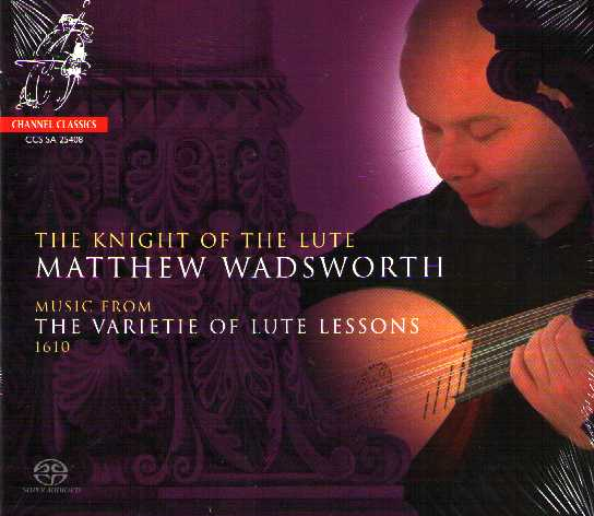 The Knight of the Lute / Music From the Varietie of Lute Lessons 1610 / Matthew Wadsworth SACD