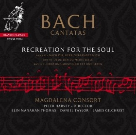 J.S. Bach / Recreation For the Soul: Cantatas 78, 147 & 150 // Magdalena Consort