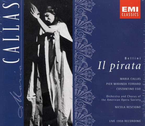Vincenzo Bellini / Il Pirata / Maria Callas / Costantino Ego / Orchestra and Chorus of the American Opera Society / Nicola Rescigno