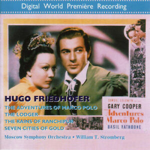 Hugo Friedhofer / The Adventures of Marco Polo Suite / The Lodger / The Rains of Ranchipur / Seven Cities of Gold // Moscow Symphony Orchestra / William T. Stromberg