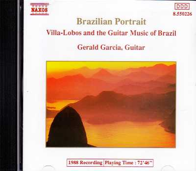 Brazilian Portrait / Heitor Villa-Lobos and the Guitar Music of Brazil / Gerald Garcia