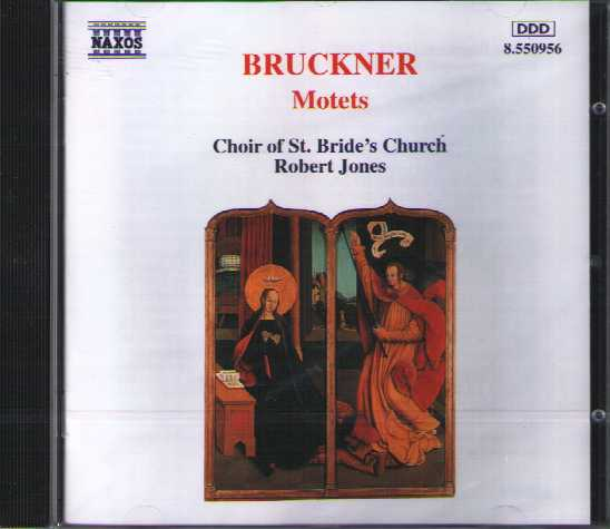 Anton Bruckner / Motets / Choir of St. Bride's Church / Robert Jones