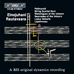 Einojuhani Rautavaara / Pelimannit / String Quartet no. 4 / Children's Mass etc.