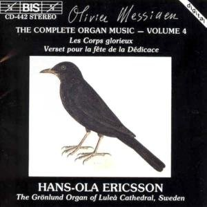 Olivier Messiaen / The Complete Organ Music Vol. 4 / Hans-Ola Ericsson