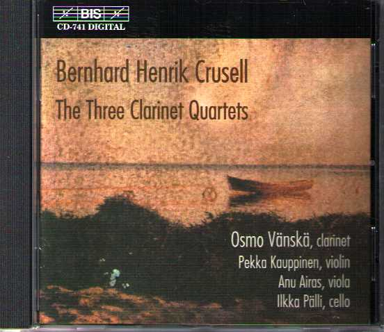 Bernhard Crusell / The Three Clarinet Quartets