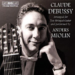 Claude Debussy / Preludes, etc. (arranged for 10-string guitar) / Anders Miolin