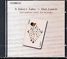 A Joker's Tales / 21st-Century Music for Recorder / Dan Laurin