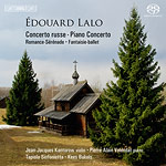 Edouard Lalo / Concerto russe / Piano Concerto // Tapiola Sinfonietta / Jean-Jacques Kantorow / Kees Bakels