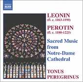 Leonin / Perotin / Sacred Music from Notre-Dame Cathedral / Tonus Peregrinus