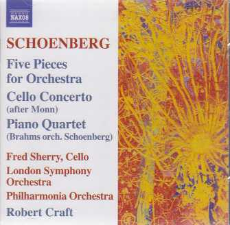 Arnold Schoenberg / Five Pieces for Orchestra / Cello Concerto / Piano Quartet