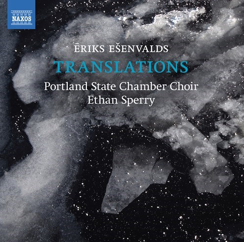 Eriks Esenvalds / Translations // Portland State Chamber Choir / Ethan Sperry
