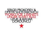 Sergei Prokofiev / Dmitri Shostakovich / Works for Two Pianists Under Soviet Rule / Ufuk & Bahar Dördüncü