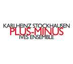 Karlheinz Stockhausen / Plus-Minus / Ives Ensemble
