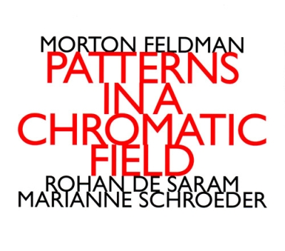 Morton Feldman / Patterns in a Chromatic Field // Rohan de Saram / Marianne Schroeder