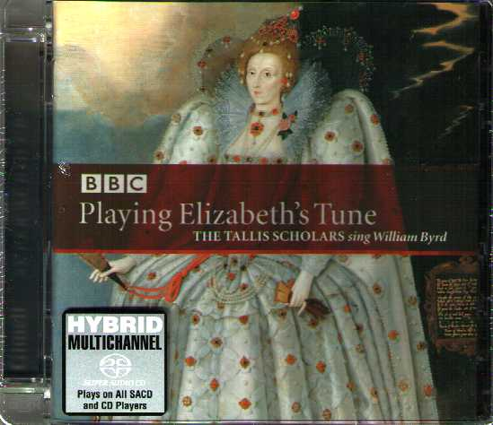William Byrd / Playing Elizabeth's Tune / The Tallis Scholars SACD