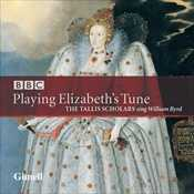 William Byrd / Tallis Scholars / Playing Elizabeth's Tune