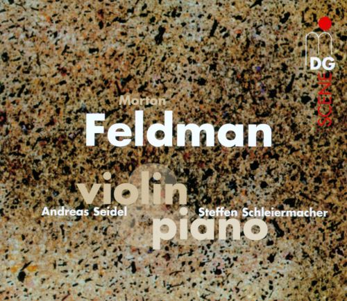 Morton Feldman / Works for Violin and Piano // Andreas Seidel / Steffen Schleiermacher