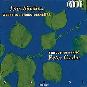 Jean Sibelius / Works for String Orchestra / Virtuosi di Kuhmo / Csaba