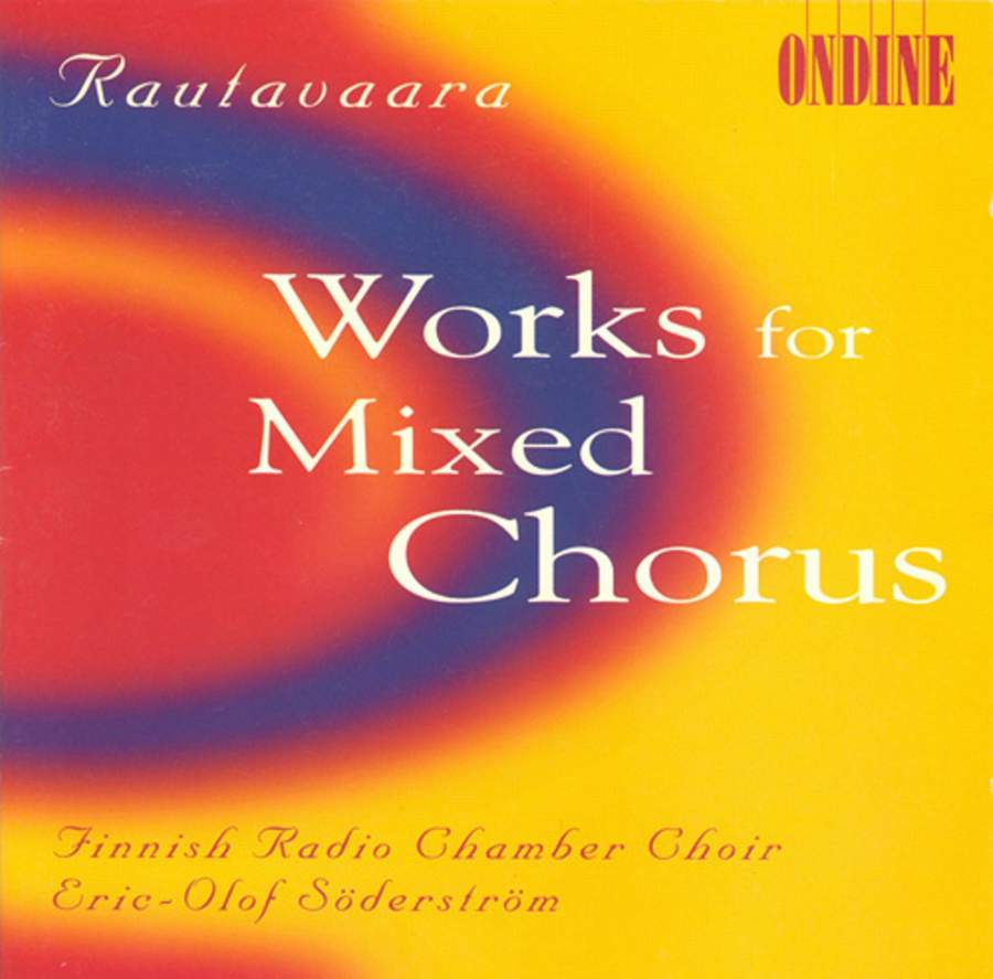 Einojuhani Rautavaara / Works for Mixed Chorus // Finnish Radio Chamber Choir / Eric-Olof Söderström