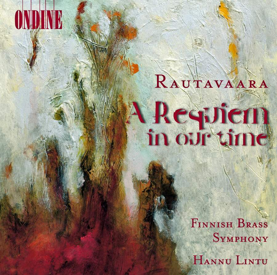 Einojuhani Rautavaara / A Requiem in Our Time  // Finnish Brass Symphony / Hannu Lintu