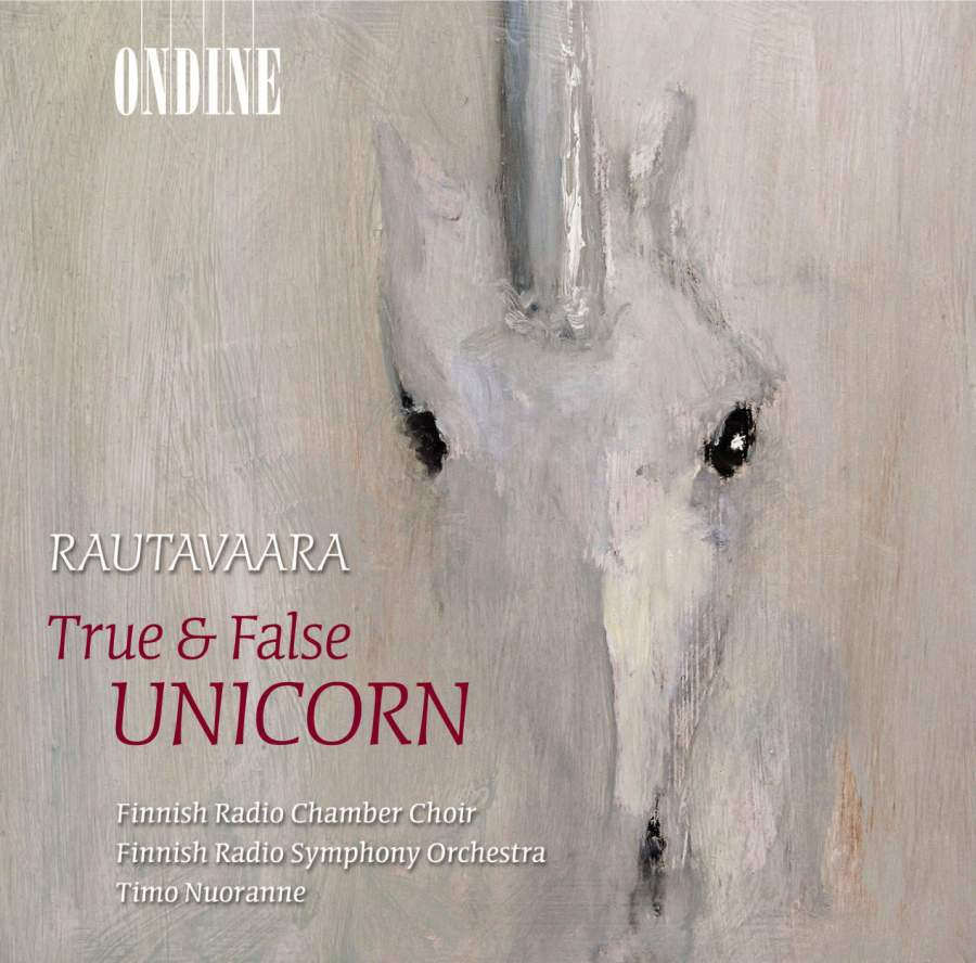 Einojuhani Rautavaara / True & False Unicorn etc. // Finnish Radio Chamber Choir / Finnish Radio Symphony Orchestra / Timo Nuoranne