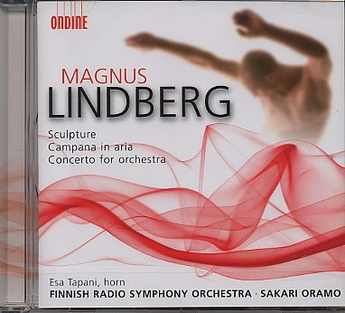 Magnus Lindberg / Sculpture / Concerto for Orchestra, etc. / Finnish RSO / Oramo