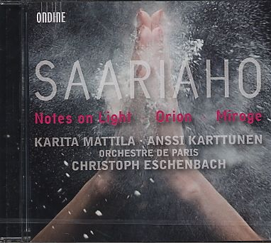 Kaija Saariaho / Notes On Light / Orion / Mirage // Karita Mattila / Anssi Karttunen / Orchestre de Paris / Christoph Eschenbach