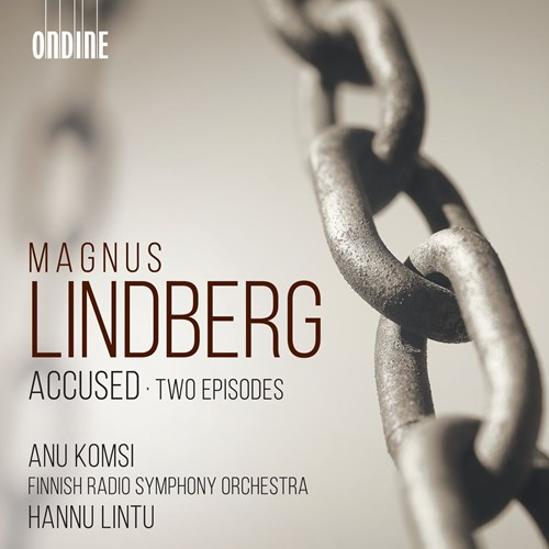 Magnus Lindberg / Accused / Two Episodes // Anu Komsi / Finnish Radio Symphony Orchestra / Hannu Lintu