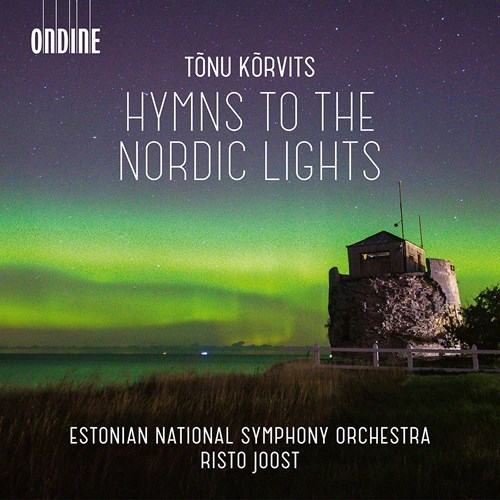 Tonu Korvits / Hymns to the Nordic Lights // Estonian National Symphony Orchestra / Risto Joost