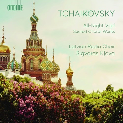 Piotr Tchaikovsky / All-Night Vigil // Latvian Radio Choir / Sigvards Klava