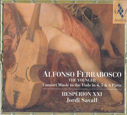 Alfonso Ferrabosco / Consort Music to the Viols in 4,5 & 6 Parts / Hespèrion XXI / Jordi Savall