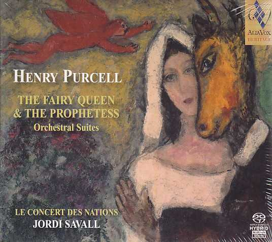 Henry Purcell / The Fairy Queen / The Prophetess (Orchestral Suites) / Le Concert des Nations / Jordi Savall SACD