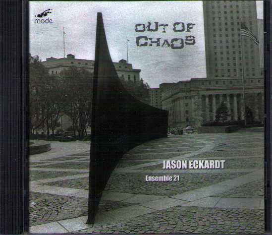 Jason Eckardt / Out of Chaos / Ensemble 21
