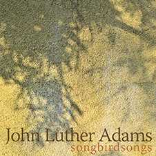 John Luther Adams / Songbirdsongs // Stephen Drury / Callithumpian Consort