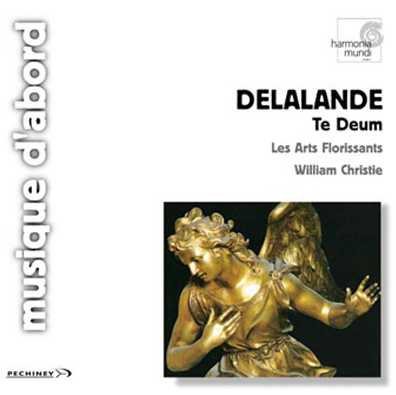 Michel-Richard Delalande / Te Deum // Les Arts Florissants / William Christie