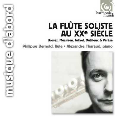 20th Century Music for Flute and Piano / Philippe Bernold / Alexandre Tharaud // Pierre Boulez / Olivier Messiaen / André Jolivet / Henri Dutilleux / Edgard Varèse