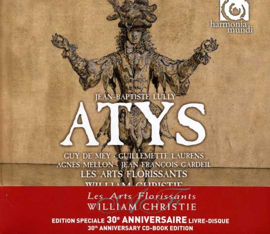 Jean-Baptiste Lully / Atys / Guy de Mey / Guillemette Laurens / Les Arts Florissants / William Christie