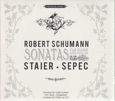 Robert Schumann / Sonatas for Piano and Violin / Andreas Staier / Daniel Sepec