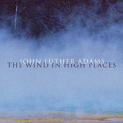 John Luther Adams / The Wind in High Places
